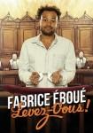 Fabrice Eboué : Levez vous !
