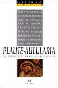 Plaute Aulularia La comédie dans l'Antiquité