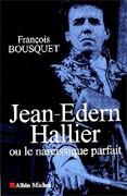 Jean-Edern Hallier ou le narcissique parfait