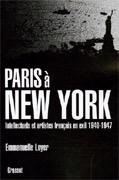 Paris à New York : Intellectuels et artistes français en exil (1940-1947)