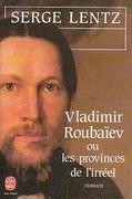 Vladimir Roubaïev ou les provinces de l'irréel