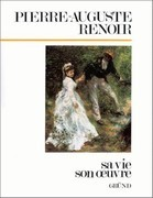 Pierre-Auguste Renoir. Sa vie, son oeuvre