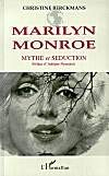 Marilyn Monroe : mythe et séduction