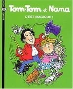 Tom-Tom et Nana -  C'est magique !