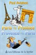 Paris - province, Provence - Paris