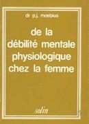 De la débilité mentale physiologique chez la femme