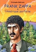 Frank Zappa et l'Amérique parfaite