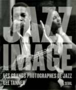 Jazz Image : les grands photographes de jazz