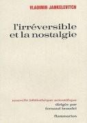 L'Irréversible et la Nostalgie