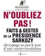 N'oubliez pas ! Faits et gestes de la présidence Sarkozy