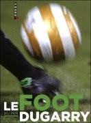 Le Foot vu par Dugarry