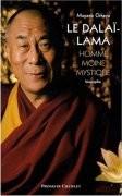 Le Dalaï-Lama, homme, moine, mystique