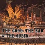 The Good, the Bad and the Queen