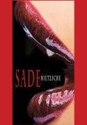 Sade / Nietzsche