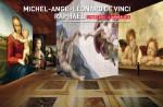 Michel-Ange, Léonard de Vinci et Raphaël