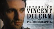 INTERVIEW DE VINCENT DELERM