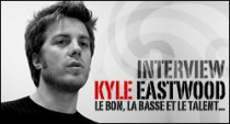 INTERVIEW DE KYLE EASTWOOD