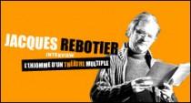 INTERVIEW DE JACQUES REBOTIER