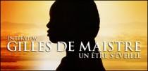 INTERVIEW DE GILLES DE MAISTRE