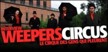 INTERVIEW DU WEEPERS CIRCUS