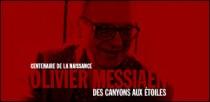CENTENAIRE DE LA NAISSANCE D'OLIVIER MESSIAEN