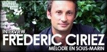 INTERVIEW DE FREDERIC CIRIEZ