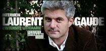 INTERVIEW DE LAURENT GAUDE