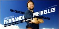 INTERVIEW DE FERNANDO MEIRELLES