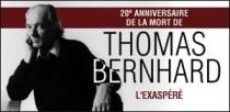20E ANNIVERSAIRE DE LA MORT DE THOMAS BERNHARD
