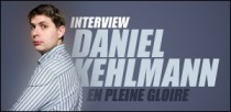 INTERVIEW DE DANIEL KEHLMANN