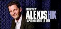 INTERVIEW D'ALEXIS HK