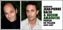 INTERVIEW DE JEAN-PIERRE BACRI ET NASSIM AMAOUCHE