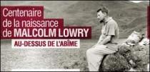 CENTENAIRE DE LA NAISSANCE DE MALCOLM LOWRY