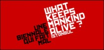 'WHAT KEEPS MANKIND ALIVE' A ISTANBUL