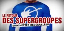 LE RETOUR DES SUPERGROUPES