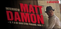 INTERVIEW DE MATT DAMON