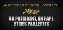 SÉLECTION FESTIVAL DE CANNES 2011