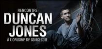 RENCONTRE AVEC DUNCAN JONES