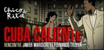 CHICO & RITA : CUBA CALIENTE