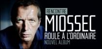 MIOSSEC ROULE À L'ORDINAIRE