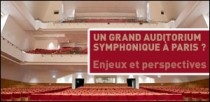 UN GRAND AUDITORIUM SYMPHONIQUE A PARIS ?
