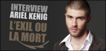 INTERVIEW D'ARIEL KENIG