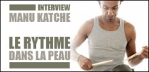 INTERVIEW DE MANU KATCHE