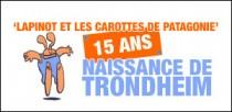 'LAPINOT ET LES CAROTTES DE PATAGONIE' A 15 ANS