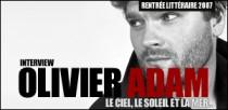 INTERVIEW D'OLIVIER ADAM