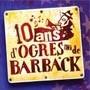 Les Ogres de Barback fêtent leurs 10 ans