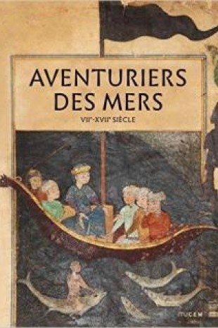 Aventuriers des mers, de Sindbad à Marco Polo