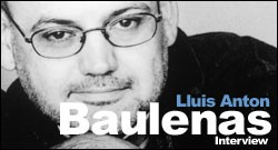 INTERVIEW DE LLUIS-ANTON BAULENAS