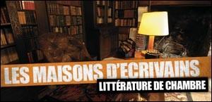 LES MAISONS D'ECRIVAINS