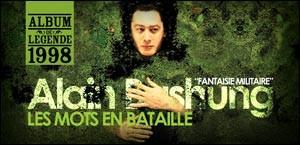 ALAIN BASHUNG, ALBUM 'FANTAISIE MILITAIRE', 1998